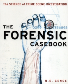 Forensic Casebook : The Science of Crime Scene Investigation, Paperback / softback Book