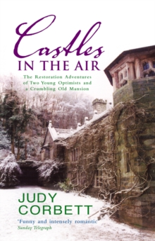 Castles In The Air : The Restoration Adventures of Two Young Optimists and a Crumbling Old Mansion, Paperback Book