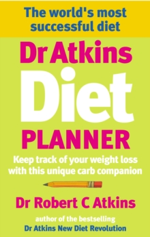 Dr Atkins Diet PlannerKeep track of your weight loss with this unique carb compani, Paperback Book