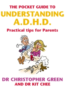 The Pocket Guide To Understanding A.D.H.D. : Practical Tips for Parents, Paperback / softback Book
