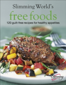 Slimming World Free Foods : Guilt-free food whenever you're hungry, Hardback Book
