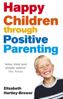 Happy Children Through Positive Parenting, Paperback Book