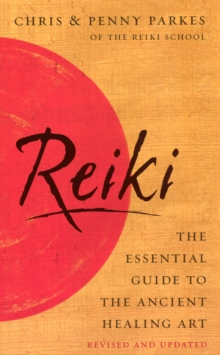 Reiki : The Essential Guide to Ancient Healing Art, Paperback Book