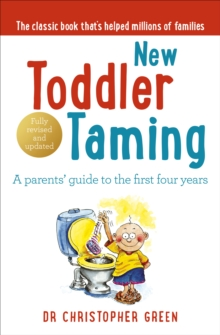 New Toddler Taming : A Parents' Guide to the First Four Years, Paperback Book
