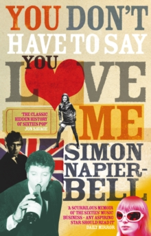 You Don't Have To Say You Love Me, Paperback / softback Book