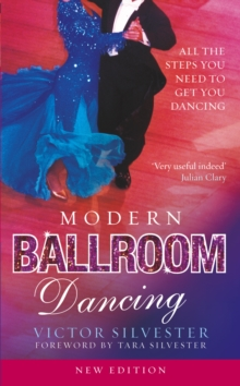 Modern Ballroom Dancing : All the steps you need to get you dancing, Paperback / softback Book
