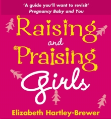 Raising and Praising Girls, Paperback Book