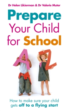 Prepare Your Child for School : How to make sure your child gets off to a flying start, Paperback Book