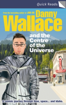 Danny Wallace and the Centre of the Universe, Paperback Book