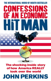 Confessions of an Economic Hit Man, Paperback Book