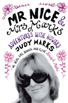 Mr Nice & Mrs Marks : - Adventures with Howard, Paperback / softback Book