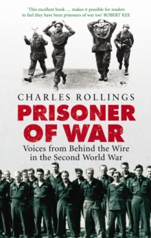 Prisoner Of War : Voices from Behind the Wire in the Second World War, Paperback / softback Book