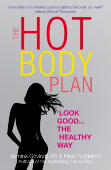 The Hot Body Plan : Look good...the healthy way, Paperback Book