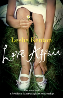 Love Affair : The memoir of a forbidden father-daughter relationship, Paperback Book