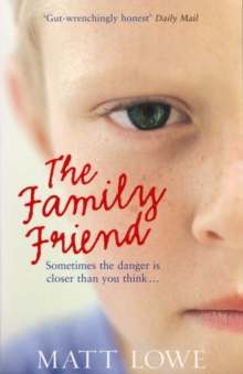 The Family Friend : Sometimes the danger is closer than you think, Paperback Book