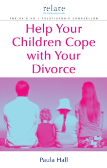 Help Your Children Cope With Your Divorce : A Relate Guide, Paperback Book