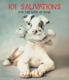 101 Salivations : For the Love of Dogs, Hardback Book
