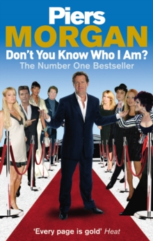 Don't You Know Who I Am? : Insider Diaries of Fame, Power and Naked Ambition, Paperback Book