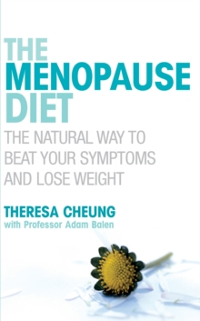The Menopause Diet : The natural way to beat your symptoms and lose weight, Paperback Book