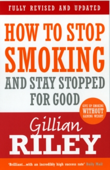 How To Stop Smoking And Stay Stopped For Good : fully revised and updated, Paperback / softback Book