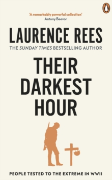 Their Darkest Hour : People Tested to the Extreme in WWII, Paperback Book