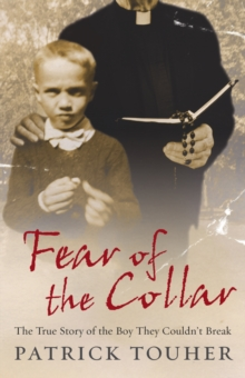 Fear of the Collar : The True Story of the Boy They Couldn't Break, Paperback / softback Book