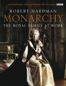 Monarchy: The Royal Family at Work, Hardback Book
