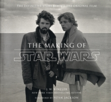The Making of Star Wars: The Definitive Story Behind the Original Film, Hardback Book