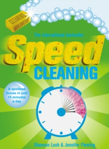 Speed Cleaning : A Spotless House in Just 15 Minutes a Day, Paperback Book