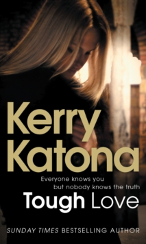 Tough Love : Everyone knows you but nobody knows the truth, Paperback Book