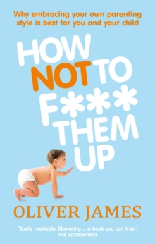 How Not to F*** Them Up, Paperback Book