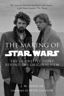 The Making of Star Wars: The Definitive Story Behind the Original Film, Paperback Book