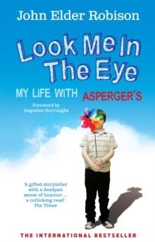 Look Me in the Eye : My Life with Asperger's, Paperback Book