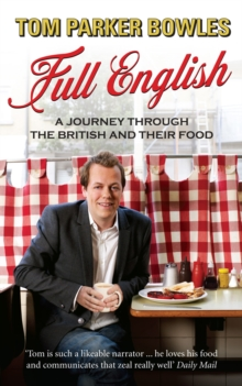 Full English : A Journey through the British and their Food, Paperback Book