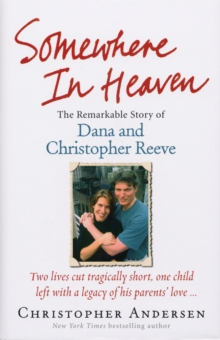 Somewhere in Heaven : The Remarkable Story of Dana and Christopher Reeve, Hardback Book