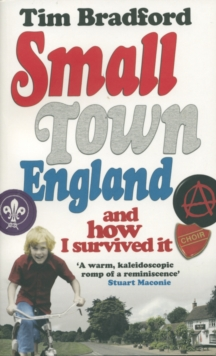 Small Town England : And How I Survived it, Paperback Book