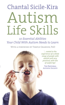 Autism Life Skills : 10 Essential Abilities Your Child With Autism Needs to Learn, Paperback Book