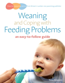 Weaning and Coping with Feeding Problems : an easy-to-follow guide, Paperback / softback Book