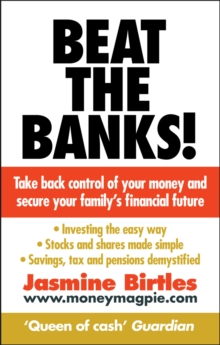 Beat the Banks! : Take back control of your money and secure your family's financial future, Paperback Book