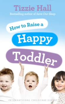 How to Raise a Happy Toddler, Paperback Book