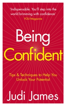 Being Confident : Tips and Techniques to Help You Unlock Your Potential, Paperback / softback Book