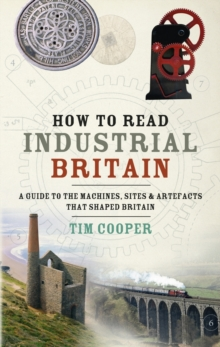How to Read Industrial Britain, Hardback Book