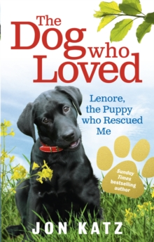 The Dog who Loved : Lenore, the Puppy who Rescued Me, Paperback / softback Book