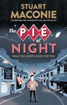The Pie at Night : In Search of the North at Play, Paperback Book