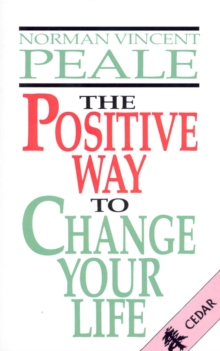 The Positive Way To Change Your Life, Paperback / softback Book