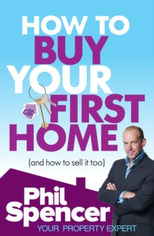 How to Buy Your First Home (And How to Sell it Too), Paperback / softback Book