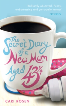 The Secret Diary of a New Mum (aged 43 1/4), Paperback Book