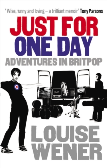 Just For One Day : Adventures in Britpop, Paperback Book