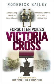 Forgotten Voices of the Victoria Cross, Paperback / softback Book