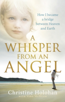 A Whisper from an Angel : How I Became a Bridge Between Heaven and Earth, Paperback Book